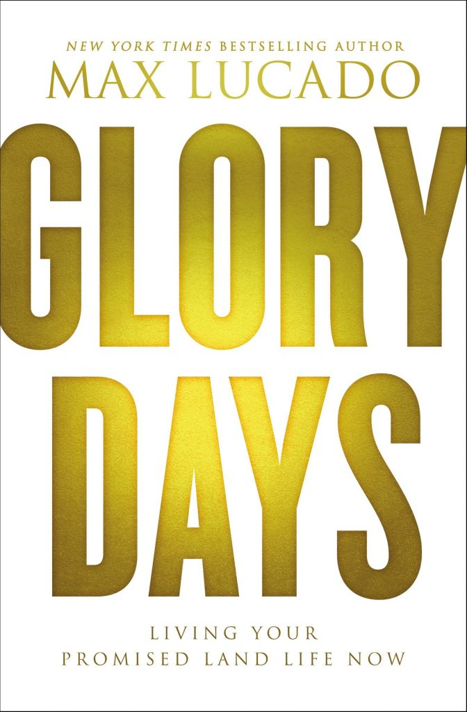 Glory Days book, Max Lucado